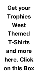 Get your Trophies West Themed 